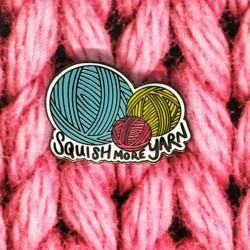 Squish More Yarn - Przypinka